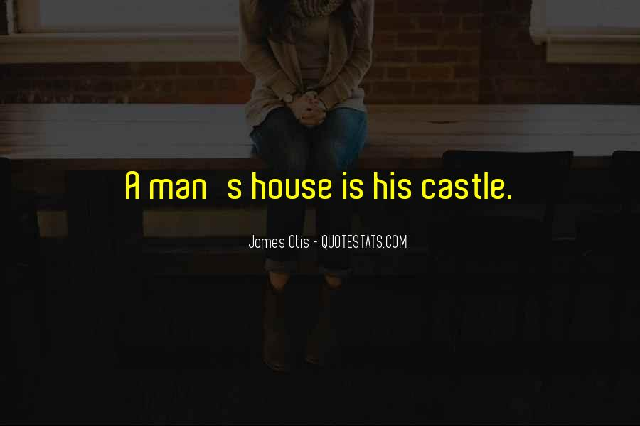 My Home Is My Castle Quotes #1293988