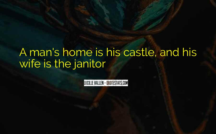 My Home Is My Castle Quotes #1637564