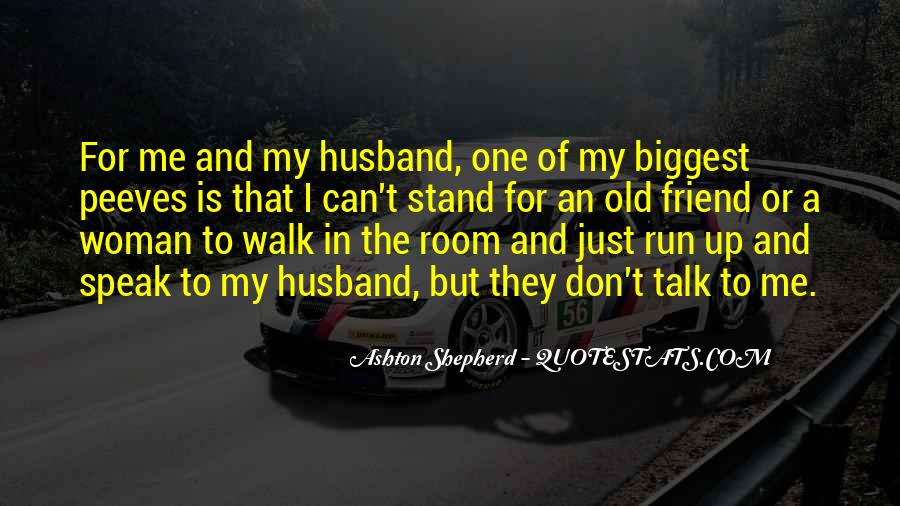 My Husband Is My Only Friend Quotes #106072