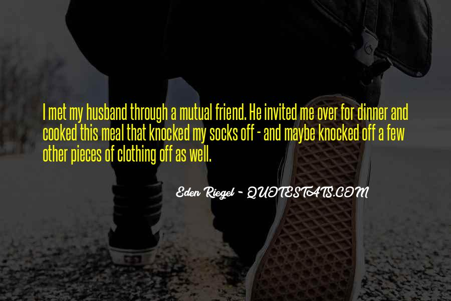 My Husband Is My Only Friend Quotes #1389772