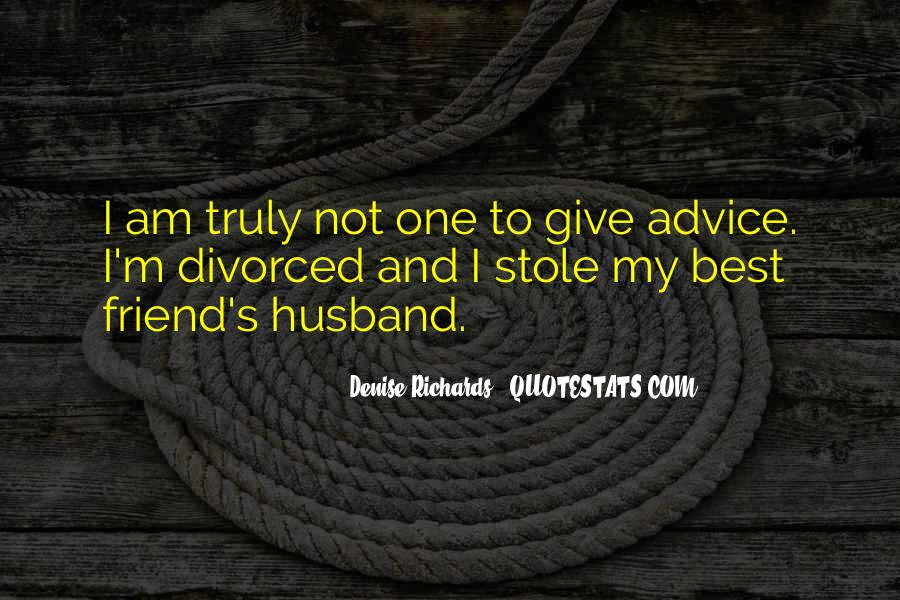 My Husband Is My Only Friend Quotes #1610026