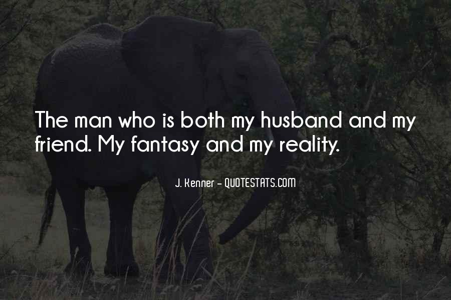 My Husband Is My Only Friend Quotes #1761681