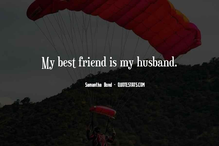 My Husband Is My Only Friend Quotes #1817891