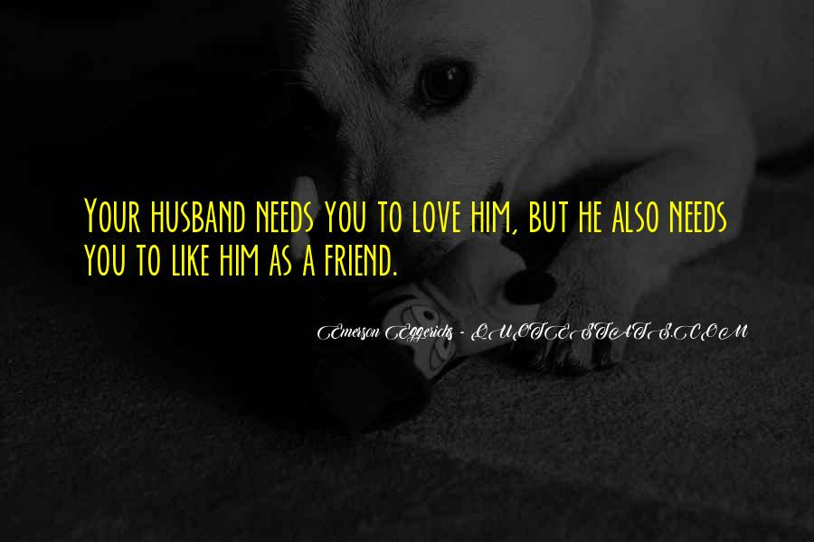 My Husband Is My Only Friend Quotes #33058