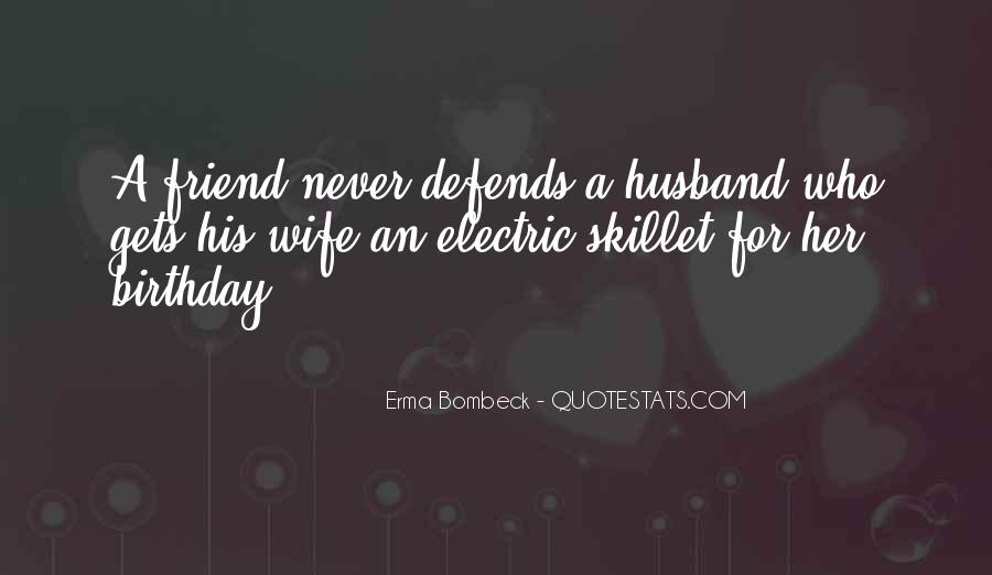 My Husband Is My Only Friend Quotes #675803