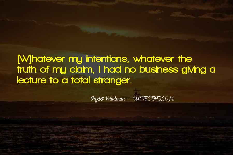 My Intentions Quotes #1245757