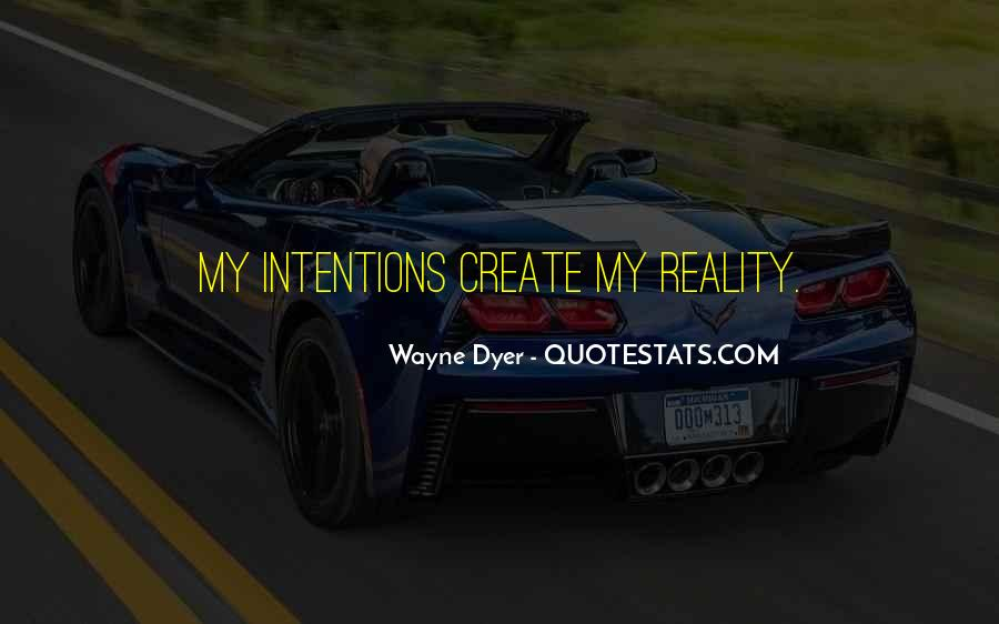 My Intentions Quotes #584909
