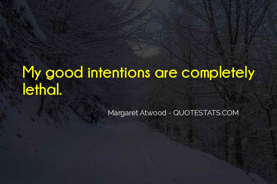 My Intentions Quotes #974657