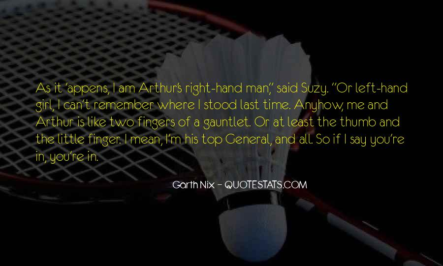 My Left Hand Man Quotes #1435072