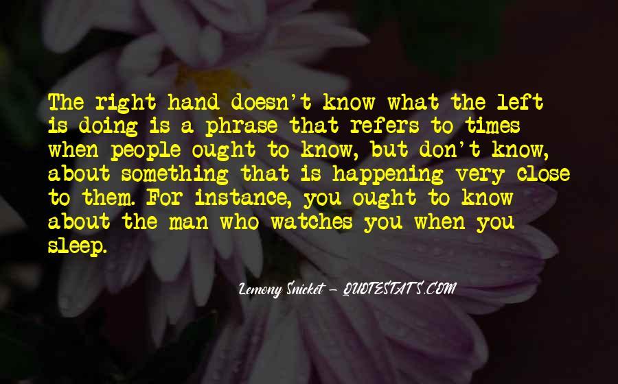 My Left Hand Man Quotes #544132