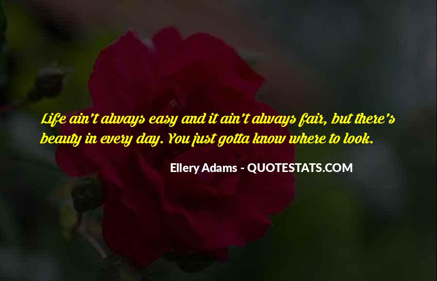 My Life Ain't Easy Quotes #1841264