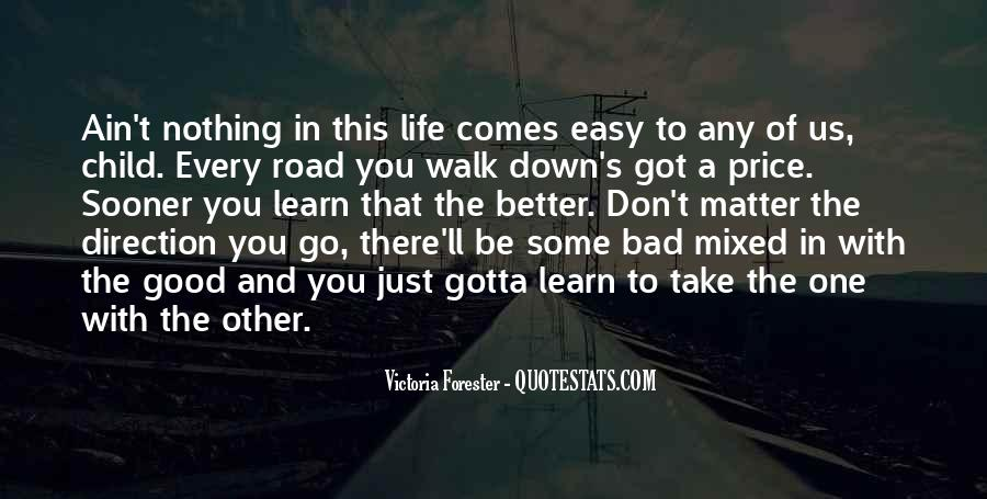 My Life Ain't Easy Quotes #210681