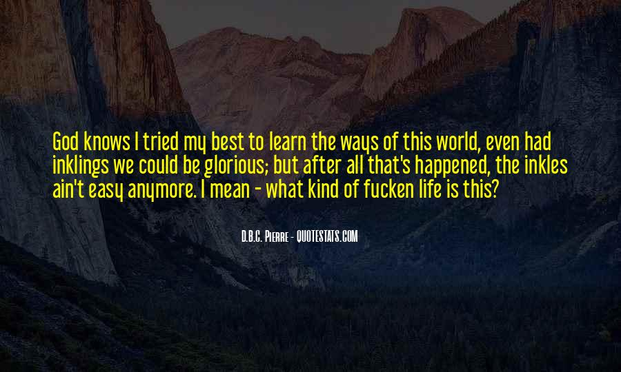 My Life Ain't Easy Quotes #427876