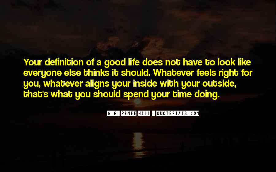 My Life Is Good Right Now Quotes #167754