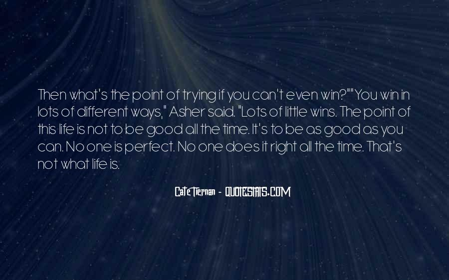 My Life Is Good Right Now Quotes #308425