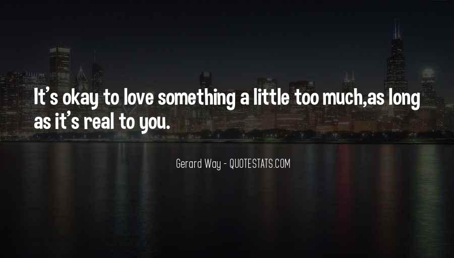 My Love For U Is Real Quotes #21552