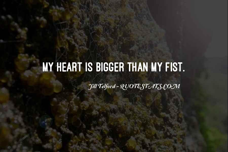 My Love Is Bigger Than Quotes #82535