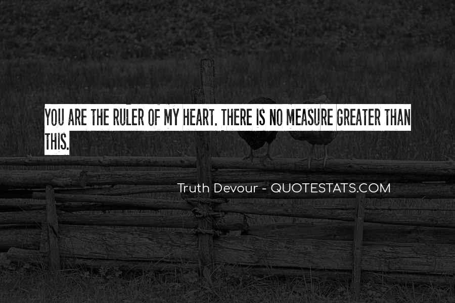 My Love Is Greater Quotes #1441108