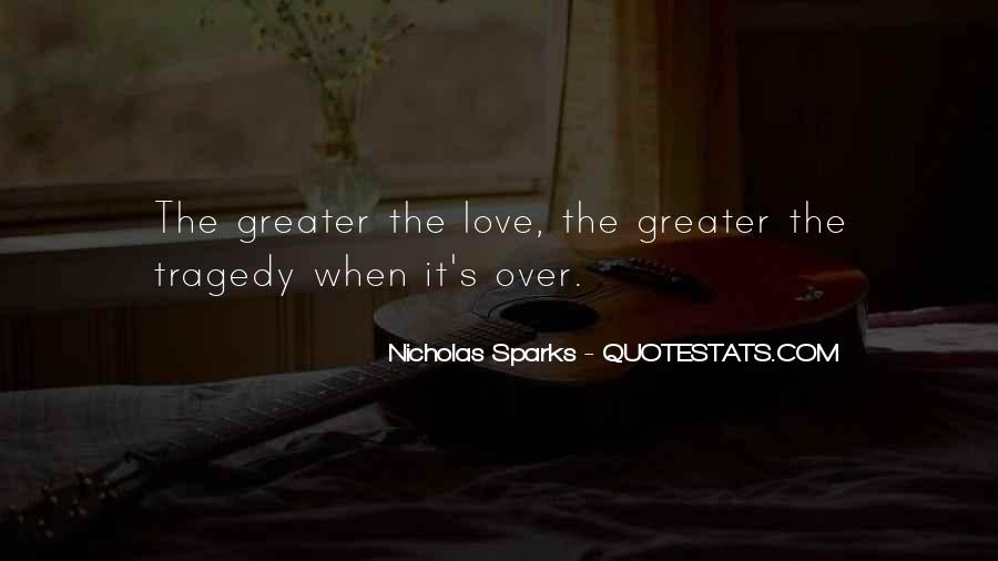 My Love Is Greater Quotes #28822