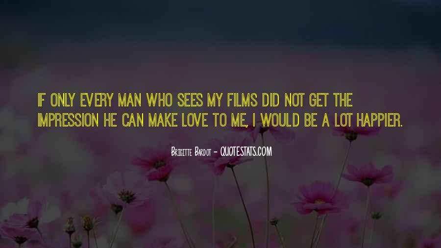 My Man Love Me Quotes #770285
