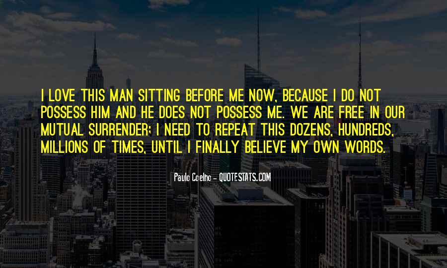 My Man Love Me Quotes #789129