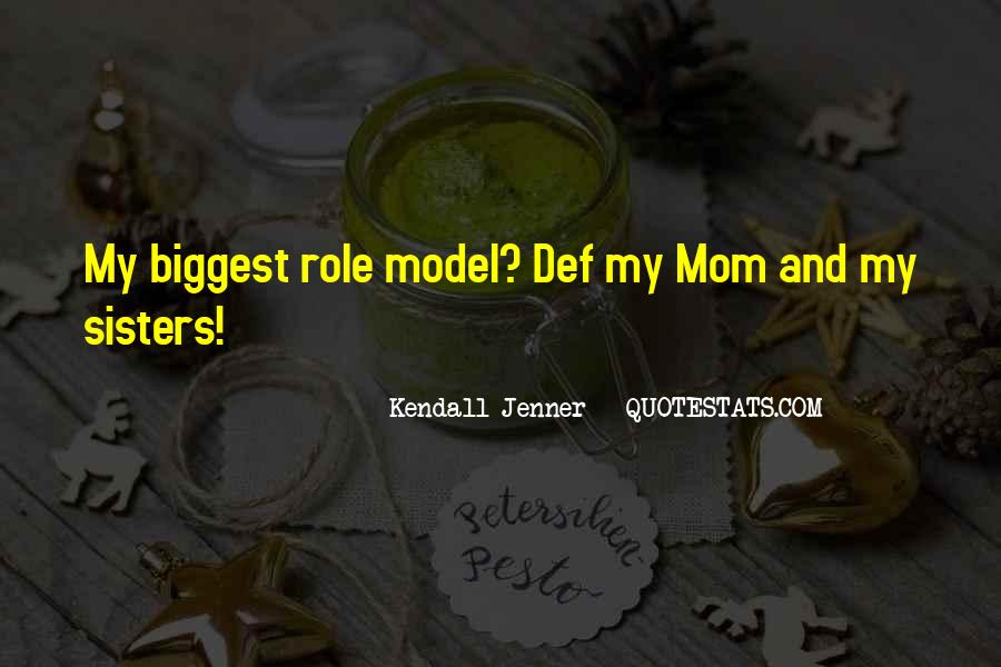 My Mom Is My Role Model Quotes #1655120