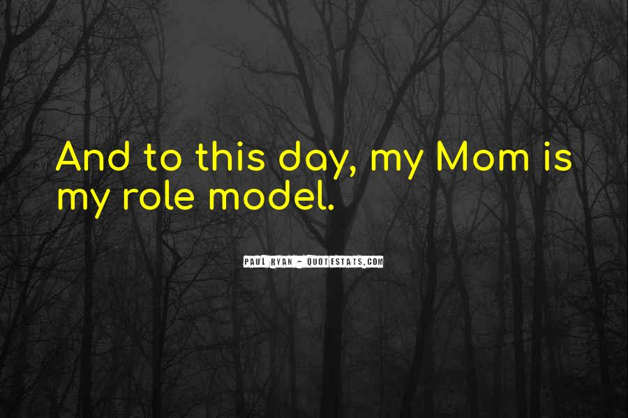 My Mom Is My Role Model Quotes #1732850