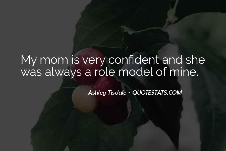My Mom Is My Role Model Quotes #305845