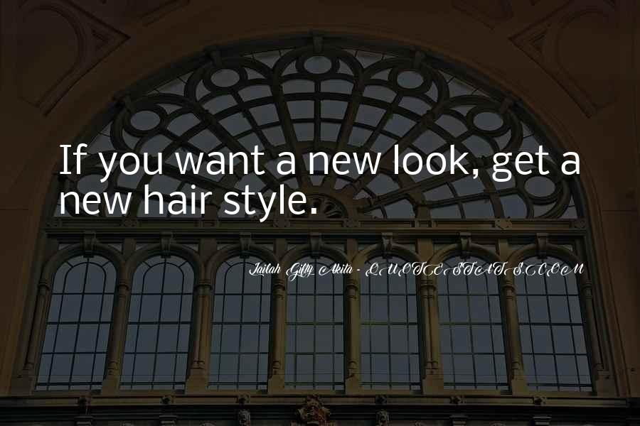 My New Hairstyle Quotes #1805441