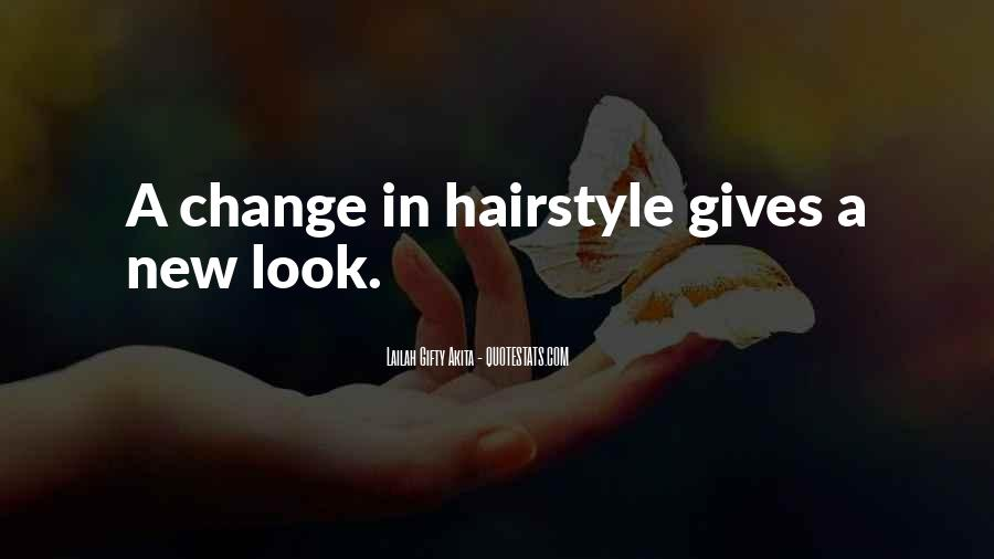 My New Hairstyle Quotes #768949