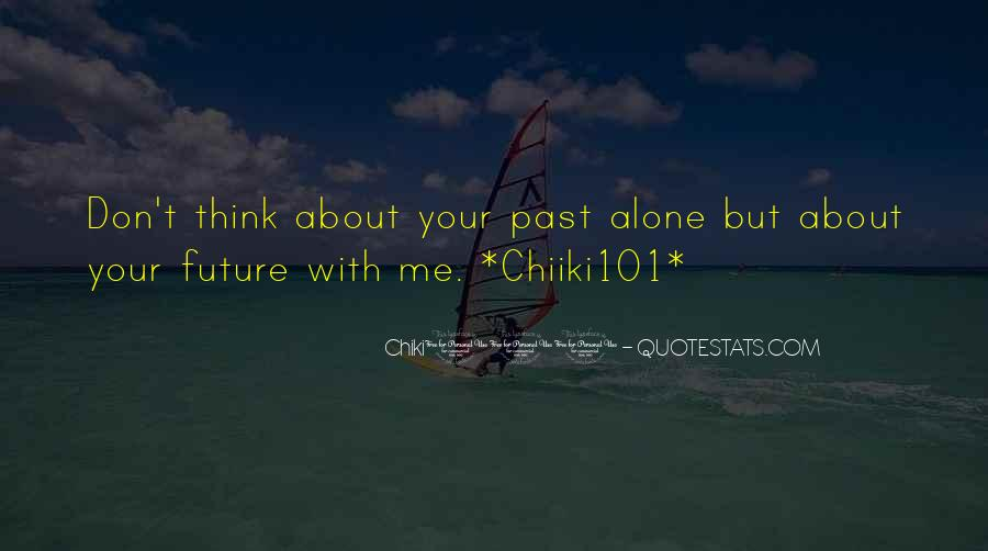 Quotes About Chiki101 #709538