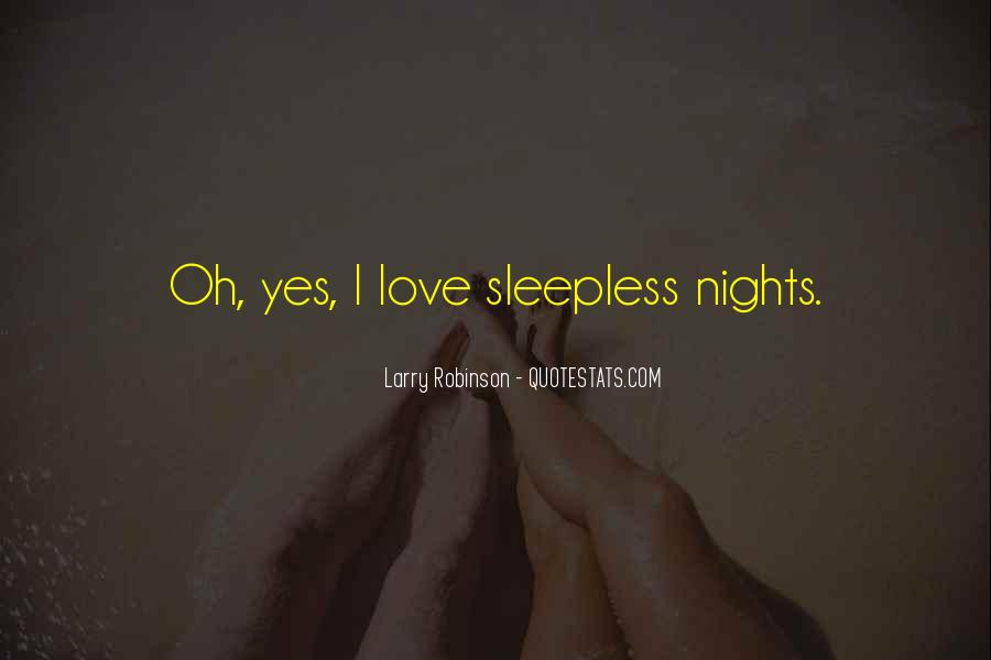 My Nights Are Sleepless Quotes #396018