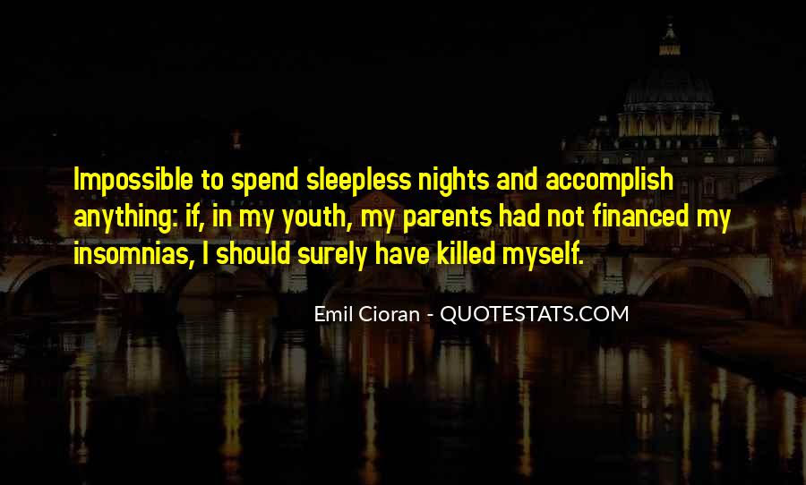 My Nights Are Sleepless Quotes #869244