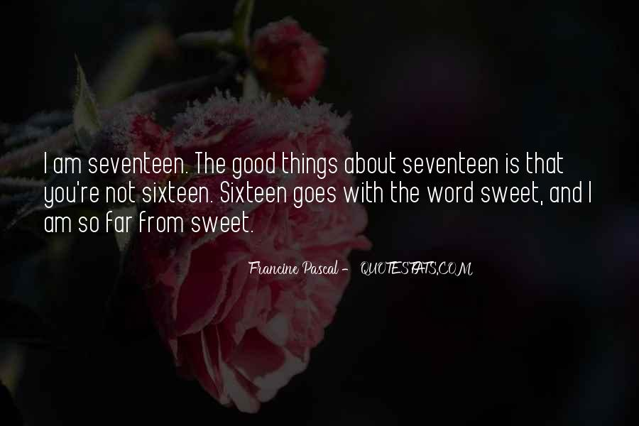 My Sweet Seventeen Quotes #1040411