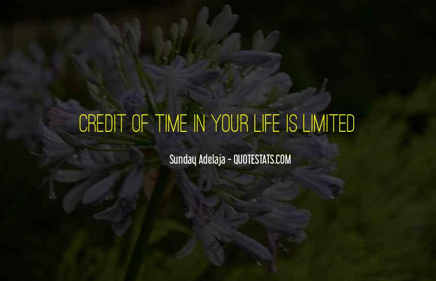 My Time Is Limited Quotes #279153