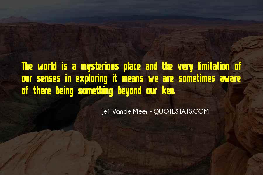 Mysterious Being Quotes #1167512