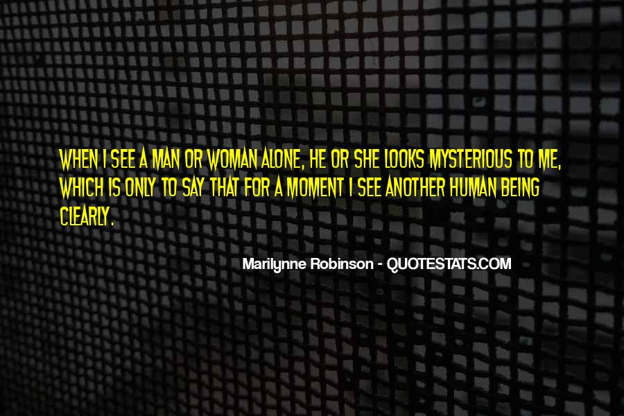 Mysterious Being Quotes #689290