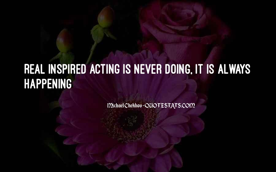 Quotes About Chekhov Acting #282319