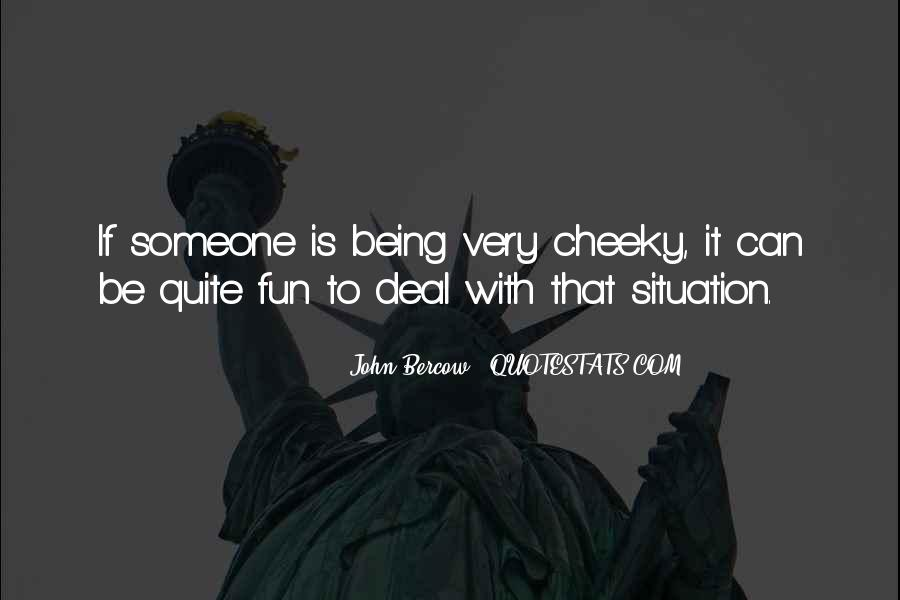 Quotes About Cheeky Me #1487884