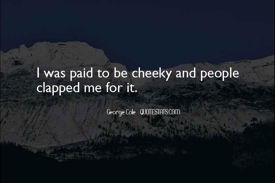Quotes About Cheeky Me #813698