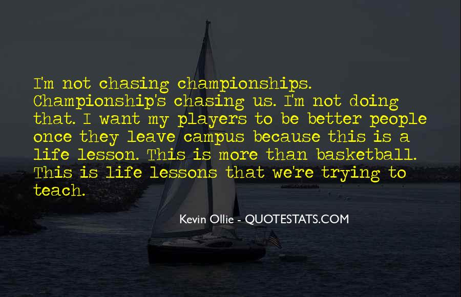 Quotes About Chasing People #1093034