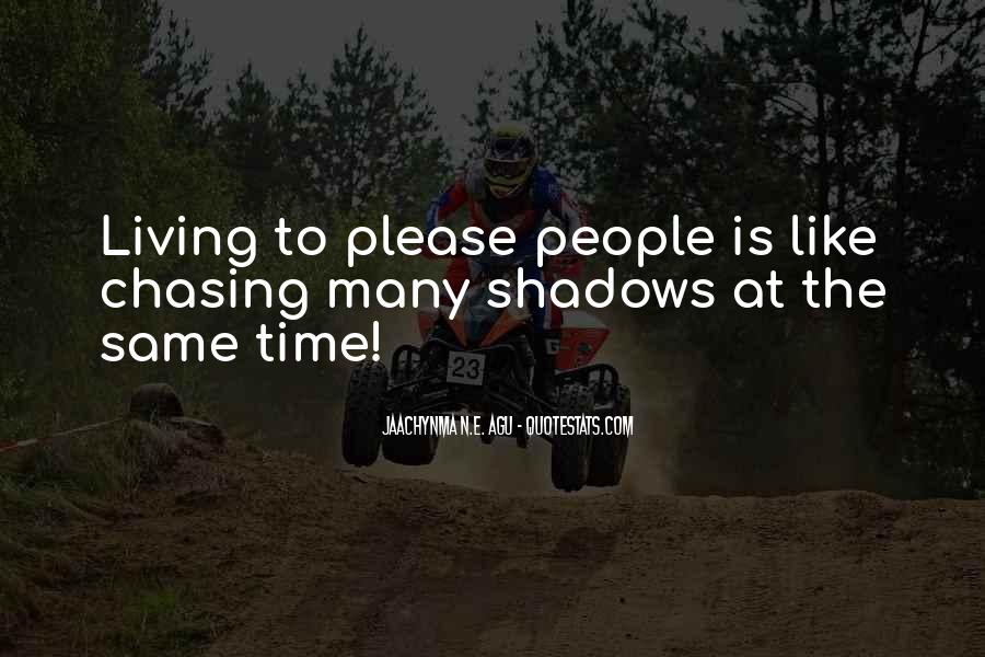 Quotes About Chasing People #1471653