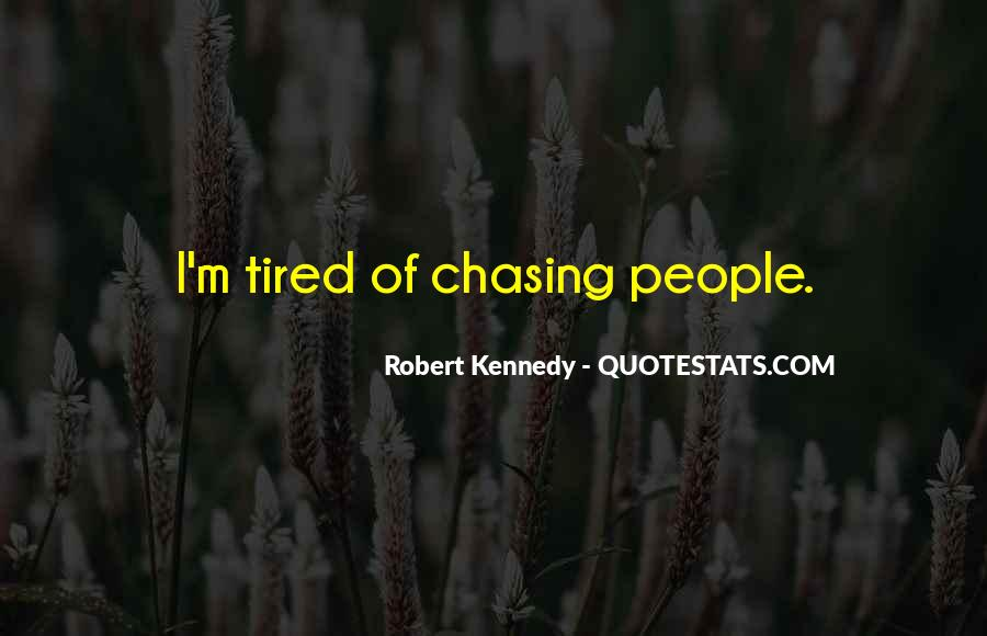 Quotes About Chasing People #1656830