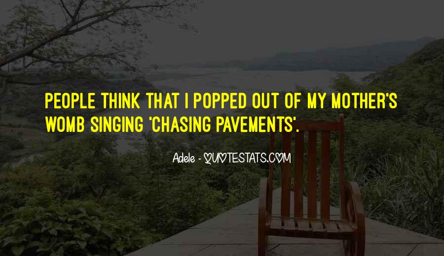 Quotes About Chasing People #1834452