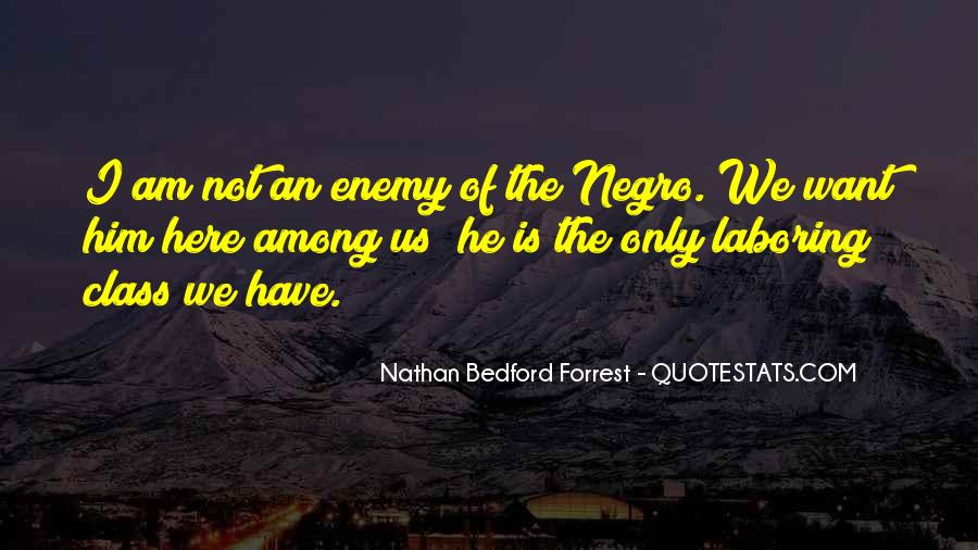 Nathan Bedford Quotes #1078056