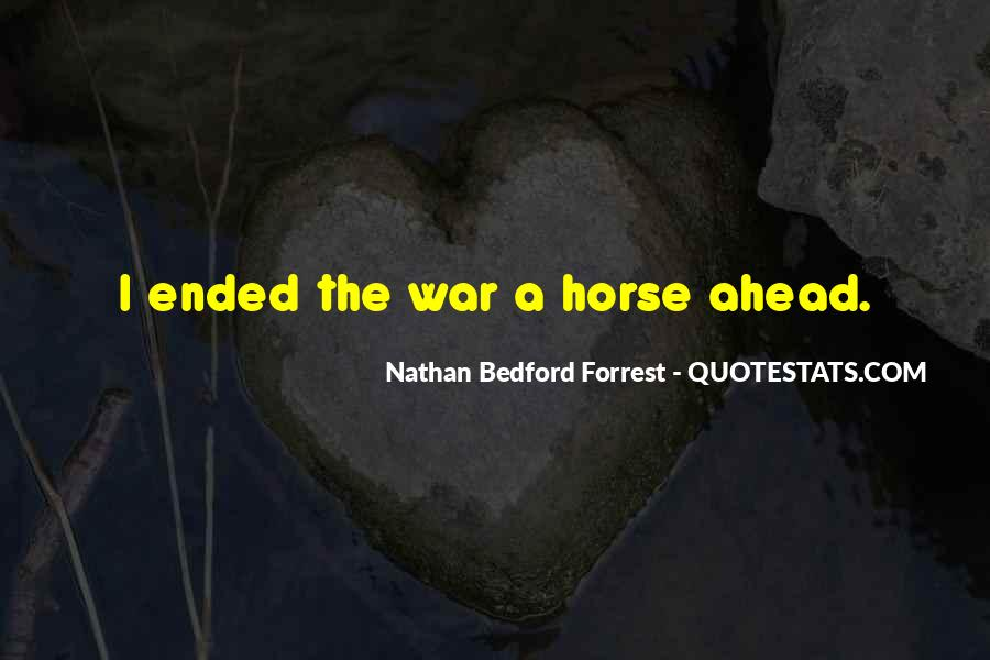 Nathan Bedford Quotes #1167352