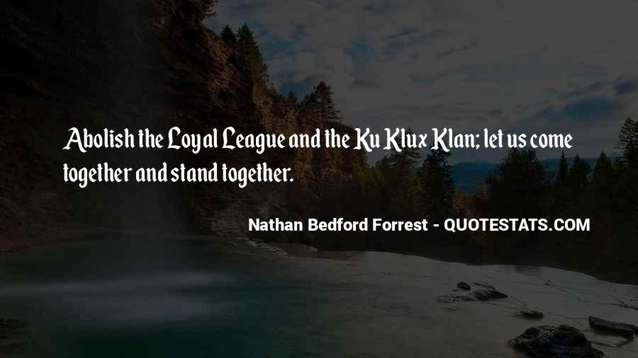 Nathan Bedford Quotes #574353