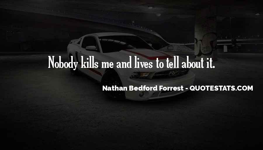 Nathan Bedford Quotes #761481