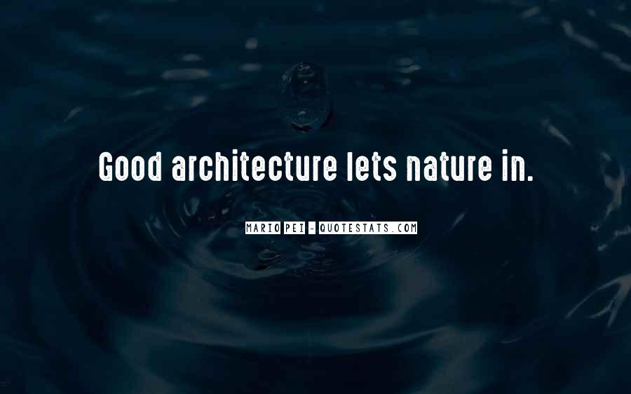 Nature And Architecture Quotes #1791719
