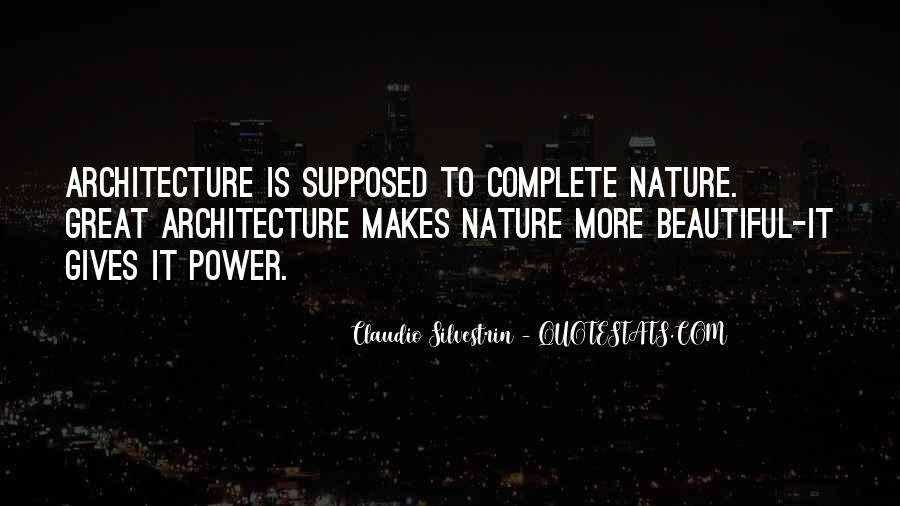 Nature And Architecture Quotes #1810919